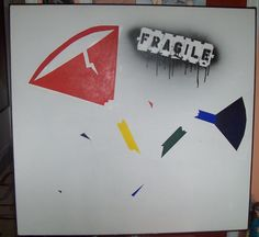FRAGILE, 2005. 4'x4'.  Acrylic and spray paint on primed canvas. (Not the greatest picture, sorry)