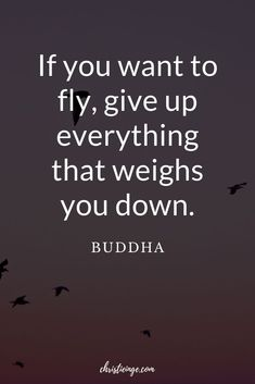 If you want to fly, give up everything that weights you down. Buddha Quote about emotional and spiritual healing. #healing #energyhealing #intentionalliving #selflove #selfacceptance #selfcare #powerfulwoman #quote #quoteoftheday #quotable #quotestoliveby #quoting #quotes #quotesoftheday Self Love Quotes, Great Quotes, Quotes To Live By, Me Quotes, Buddha Quotes Inspirational, Words Worth, Quote Of The Day, Favorite Quotes, Spirituality