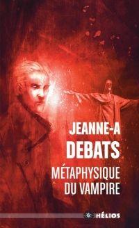 Jeanne-A. Debats. Métaphysique du Vampire. ACTUSF (HELIOS)