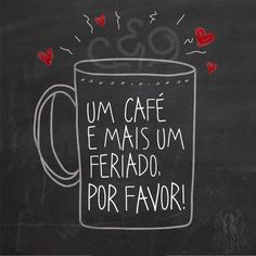 """""""One coffee and one more Holliday. Thought of the week ! More Than Words, Some Words, I Love Coffee, My Coffee, Coffee Break, Coffee Cafe, Coffee Drinks, Morning Coffe, Portuguese Words"""