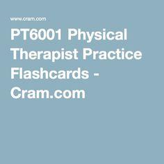 PT6001 Physical Therapist Practice Flashcards - Cram.com
