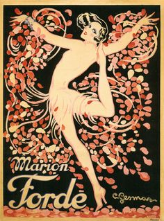 Vintage Marion Forde poster by Charles Gesmar. Simply known as Gesmar, he was one of the greatest designers of costumes and posters during the Jazz Age, renowned for his work for Folies-Bergère artiste Mistinguett. Vintage Glam, Vintage Burlesque, Vintage Paris, Vintage Woman, Art Deco Illustration, Beauty Illustration, Retro Poster, Poster S, Jazz Age