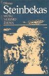 Sreinbekas, Džonas Mūsų nerimo žiema: romanas. - Vilnius, 1987. – 283 p.