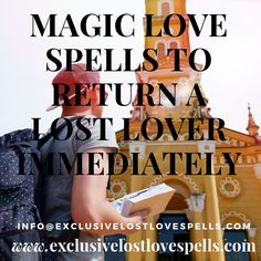 Do not spend your life grieving over a lost lover yet you can get them back immediately. The spells to bring back your lost lover are so effective and work immediately. All you have to do is to get in touch with us and make your request for these spells.