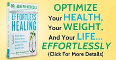 Want to read~~Effortless Healing, the new book from Dr. Mercola, discusses 9 simple secrets to a healthier and thinner you – read it now to take control of your health. http://www.effortlesshealing.com/