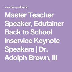 Master Teacher Speaker, Edutainer Back to School Inservice Keynote Speakers | Dr. Adolph Brown, III
