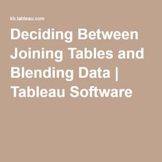 Deciding Between Joining Tables and Blending Data | Tableau Software