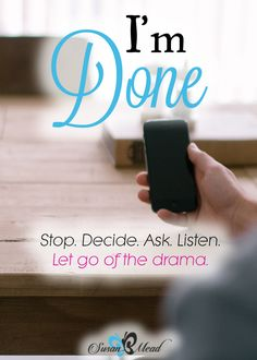Have you ever spoken to your spouse when you KNEW it would be in your best interest to wait…and you did it anyway?Me too. DONE is what I heard. I learned a valuable lesson.
