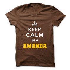 Keep Calm . Im A AMANDA T Shirts, Hoodies. Check price ==► https://www.sunfrog.com/No-Category/Keep-Calm-Im-A-AMANDA.html?41382