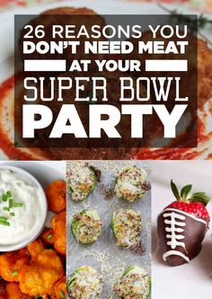26 Reasons You Don't Need Meat At Your Super Bowl Party. Even past the Super Bowl, there are some great meatless dishes & appetizers in here!