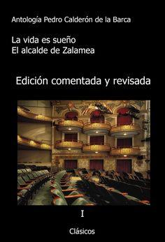 La vida es sueño y El alcalde de Zalamea, de Calderón de la Barca