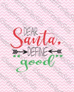 Dear Santa, Define Good  SVG, PNG, EPS, & dxf Cricut Explore + More, Christmas svg for custom christmas decor,ornaments, prints and more by SweetFirefliesSVGs on Etsy