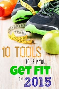 10 Tools to Help You Get Fit in 2015!!