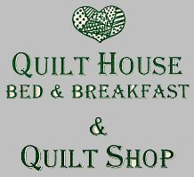 Quilt House Bed and Breakfast and Quilt Shop