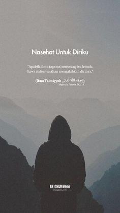 nasehat untuk diriku #quotes #quotesnasehat #nasehathidup #ibnutaimiyah Quotes Sahabat, Pray Quotes, Hadith Quotes, Quran Quotes Love, Quran Quotes Inspirational, Self Quotes, Muslim Quotes, Book Quotes, Words Quotes