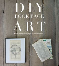 DIY Book Page Art - How To Print on Book Pages by ChristinaElyse.com