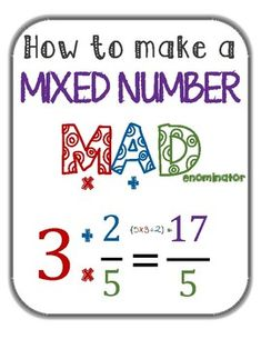 x pdf that can be printed in poster size. Make the mixed number MAD and help students remember the rules for converting a mixed number to an improper fraction. Sixth Grade Math, Fourth Grade Math, Improper Fractions, Dividing Fractions, Multiplication, Math Charts, Math Formulas, Math Intervention, Homeschool Math