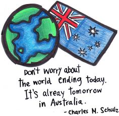 """Top Travel Quotes , High Journey Quotes Personally, I wish to edit this to: """"Don't fear about right now, it's already tomorrow in Australia"""" –Seattle Dredge. Travel Quotes Wanderlust, Travel The World Quotes, Best Travel Quotes, Great Quotes, Love Quotes, Quotes Quotes, Quotable Quotes, Motivational Quotes, Aussie Memes"""