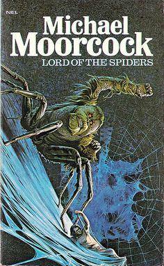 Michael Moorcock: Lord of the Spiders (half orangutan, half spider) Sci Fi Novels, Sci Fi Books, Fiction Novels, Pulp Fiction, Comic Books, Horror Books, Horror Comics, Fantasy Book Covers, Fantasy Books