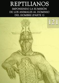 La Historia detrás de la Relación entre el Hombre y los Animales y el papel de los Reptilianos dentro de esto.