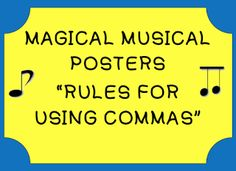 "FREE LANGUAGE ARTS LESSON - ""Magical Musical 'Rules for Commas' Posters"" - Go to The Best of Teacher Entrepreneurs for this and hundreds of free"