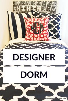 Design your own bedding. Choose from 1,000's of designer fabrics. Dorm Room Décor. Designer dorm headboard, dorm bed scarf, dorm bed skirt/dorm dust ruffle, monogram dorm room pillows, dorm room window treatment, lofted dorm bed décor, dorm room wall monogram, chair cover for dorm room, modern dorm room furniture and so much more!