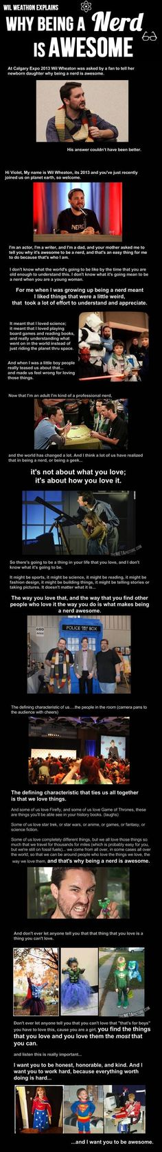 Funny pictures about Wil Wheaton explains why being a nerd is awesome. Oh, and cool pics about Wil Wheaton explains why being a nerd is awesome. Also, Wil Wheaton explains why being a nerd is awesome. Geek Out, Nerd Geek, Thats The Way, That Way, Nerd Love, My Love, Nananana Batman, Wil Wheaton, Fandoms