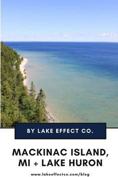 Mackinac Island, MI and Lake Huron - Explore Michigan, Travel Michigan, Things to do on Mackinac Island