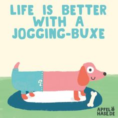 Life is better with a Jogging-Buxe Quotes, comics, illustration, Sprüche, Zitate, life, better life