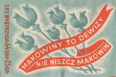 An older take on flowers and banners, from a vintage Polish matchbook. Vintage Labels, Vintage Posters, Book Labels, Ppr, Light My Fire, Plant Illustration, Cool Posters, Illustrations And Posters, Vintage Designs