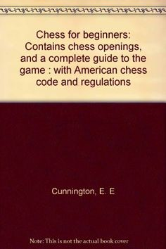 Chess for beginners Contains chess openings and a complete guide to the game  with American chess code and regulations * Read more  at the image link.