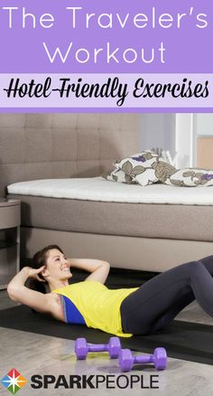 Hotel-Friendly Exercise Ideas for Travelers | via @SparkPeople #hotelfitness #workout #exercise #fitness