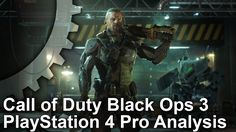 [Call of Duty Black Ops 3] [Video] Digital Foundry PS4 Pro Analysis  Comparison #Playstation4 #PS4 #Sony #videogames #playstation #gamer #games #gaming