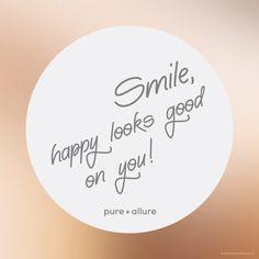 """""""Smile, happy looks good on you!"""" Smej se, sreća ti dobro stoji!  Osmeh je najlepši ukras koji možete nositi! Ukrasite se najlepšim mislima i dozvolite im da se ocrtaju na Vašem licu! #pureallure #skincare #quotes #happiness #smile #srbija #motivation"""