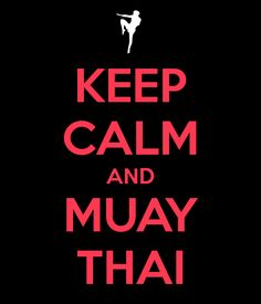 KEEP CALM AND MUAY THAI - KEEP CALM AND CARRY ON Image Generator - brought to you by the Ministry of Information