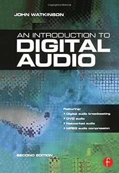 Introduction to Digital Audio by John Watkinson