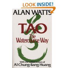 Tao: The Watercourse Way: Alan Watts, Lee Chih-chang, Al Chung-liang Huang: 9780394733111: Amazon.com: Books <3