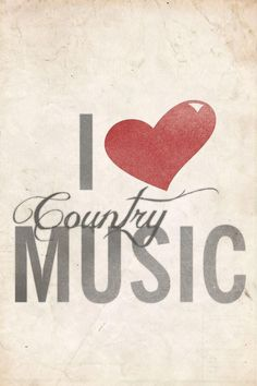 I LOVE COUNTRY...