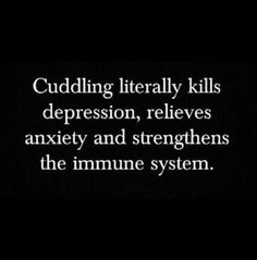 Let's be cuddle monsters. *smiles*i wouldnt know as i dont recall ever cuddling but i do recall a couple of one sided hugs from the seventies
