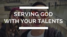 Serving God with your gifts | Christian Vlogger