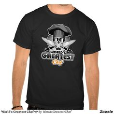 "World's Greatest Chef v7 T-shirts Chef skull with beard and sunglasses wearing black, traditional culinary hat. Crossed cook's knives in back, and the phrase ""World's Greatest Chef"""