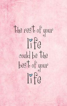 De rest van je leven kan nog wel eens het beste zijn van je leven!