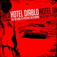 Hotel Diablo - Return to Psycho California