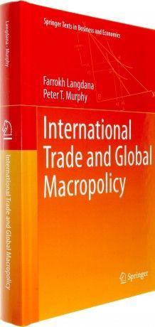 International trade and global macropolicy / Farrokh Langdana, Peter T, Murphy