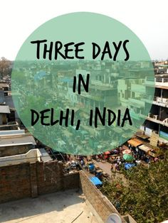 Three Days Delhi India - itinerary ideas
