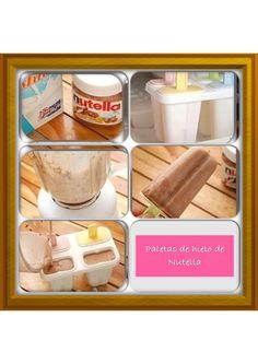 Paletas de hielo de nutella Nutella, Summer Snacks, Popsicles, Relleno, Gelato, Cupcake Cakes, Peanut Butter, Food Porn, Ice Cream