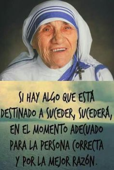 Spanish Inspirational Quotes, Motivational Quotes For Life, Faith Quotes, Wisdom Quotes, Mother Theresa Quotes, Mother Teresa, Life Lesson Quotes, Life Quotes, Good Morning In Spanish