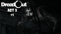 DreadOut Act 2 #1 - Heftiger als Act 1 ?