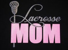 Lacrosse Mom T-shirt. Customize for your team name by GlitterMomz