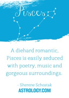 A diehard romantic, #Pisces is easily seduced with poetry, music and gorgeous surroundings. -- Sherene Schostak | Astrology.com #horoscope #astrology
